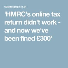'HMRC's online tax return didn't work - and now we've been fined