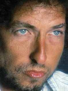 Bob Dylan (such blue eyes!)