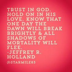Jeffrey R. Holland Quote.