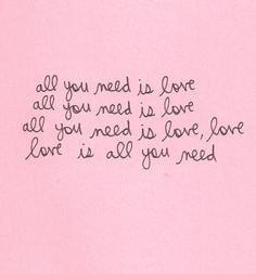 love is all you need ♡