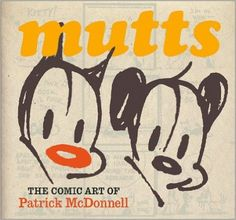 Mutts: The Comic Art Of Patrick McDonnell: Patrick McDonnell: 9780810946163: Amazon.com: Books