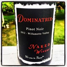 Nittany Epicurean: 2012 Naked Winery Dominatrix Pinot Noir