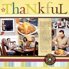 Fun Font Thanksgiving Scrapbook Page  How fun if everyone brought their own page to have fun with..glue,double stick tape and fun stuff to use ..and the pics they can print out when they go home or order online ?!
