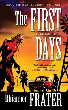 The First Days: As the World Dies by Rhiannon Frater
