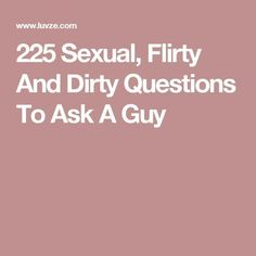flirty truth or dare questions