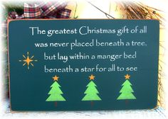 The Greatest Christmas gift of all... primitive wood sign. $30.00, via Etsy.