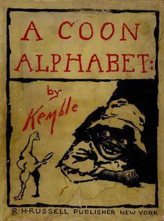Racist, Racism, history, books, odd, strange, Black Americana, African American, Negro, Racial, Slurs, a coon alphabet by ew kemble