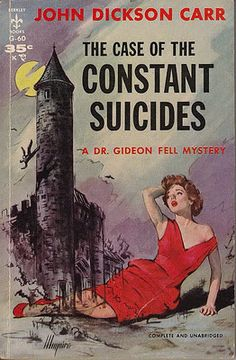 Vintage Pop Fictions: John Dickson Carr's The Case of the Constant Suicides