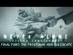 never alone: ki edition android walkthrough - part #6 - final - the fros...