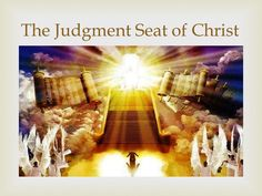 The Judgment Seat of Christ. 1.Who? 2.What? 3.When? 4.Where? 5.Why ...