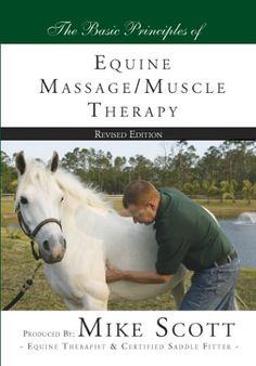 The Basic Principles of Equine Massage/Muscle Therapy DVD by Mike Scott