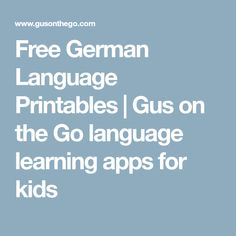 Free German Language Printables | Gus on the Go language learning apps for kids