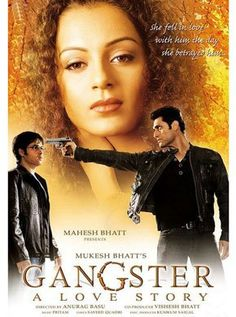 Gangster Hindi Movie Online - Kangana Ranaut, Emraan Hashmi, Shiney Ahuja, Gulshan Grover, Pritam, Vicky Ahuja and Hitanshu Lodhia. Directed by Anurag Basu. Music by Pritam Chakraborty. 2006 [A] ENGLISH SUBTITLE