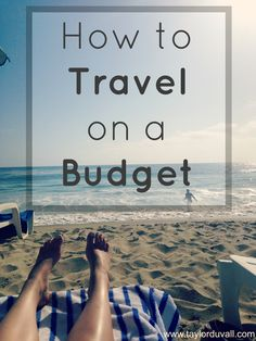 How to Travel on a Budget #travel #budget