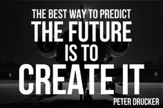 """""""The best way to predict the future is to create it""""-Peter Drucker. """"You will reap what you sow"""" work hard today to enjoy tomorrow. Be an Entrepreneur be a world changer. by businessmindnigeria Peter Drucker, Success Quotes, Life Quotes, Job Quotes, Life Sayings, Success Mindset, Relationship Quotes, Leadership, Motivational Quotes"""