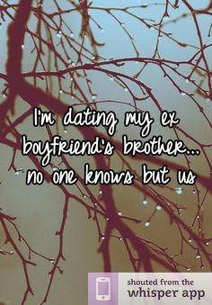 dating my ex boyfriends brother