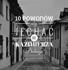 TRAVELICIOUS: 10 powodów dla których warto przyjechać do Kazimierza Dolnego nad Wisłą!