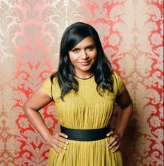 Mindy Kaling. I love her humor and her casual way of saying what everyone else has thought at some point, but was too afraid to say for fear of seeming uncool or vain or what-have-you. She can say it without seeming like any of those things. She's just so much fun.