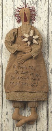 Primitive Raggedn Ann Doll HE LoveS Me  I love this.  Hang it on your bedroom door????