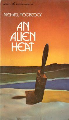 Michael Moorcock, An Alien Heat (Harrow Books edition, 1973)
