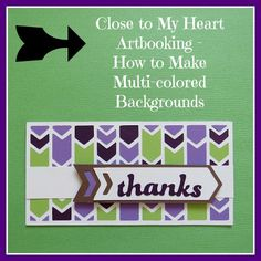 [Video]Close to My Heart Artbooking - Hand Piece a multi-colored Overlay Background!