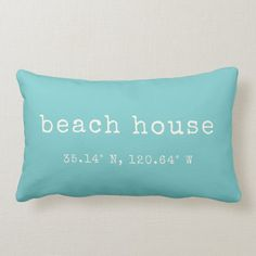 Beach House Custom Coordinates Throw Pillow - tap to personalize and get yours  #latitude #and #longitude #map #coordinates Lumbar Throw Pillow, Throw Pillows, Accent Pillows, Beautiful Beach Houses, New Homeowner Gift, Turquoise Pillows, Diy Pillows, Beach House Decor, Porch Decorating