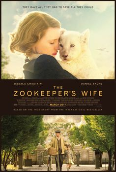 THE ZOOKEEPER'S WIFE starring Jessica Chastain & Daniel Brühl | In theaters March 31, 2017