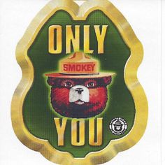 Our Newest Smokey Bear Items! - Green Only You Sticker