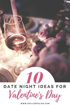 Stumped on what to do for a date night? Especially for Valentine's Day? I have 10 of my favourite things to do all lined up for you! #ValentinesDay #DateNight #Relationships #Dating