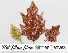 This is such an easy and fun craft to make - whip out your glue gun and some glitter and create some pretty fall leaves.