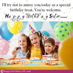Nicest birthday wishes, messages, quotes, poems and greetings for your sister. Wish her happy birthday and tell her how special she is. Happy Birthday Dear Sister, Best Happy Birthday Message, Birthday Messages For Sister, Message For Sister, Birthday Wishes Messages, Sister Birthday Quotes, Best Birthday Wishes, Happy Birthday Sister, Wishes Images