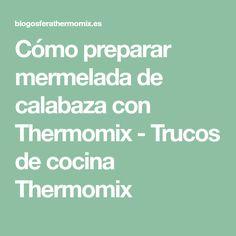 Cómo preparar mermelada de calabaza con Thermomix - Trucos de cocina Thermomix