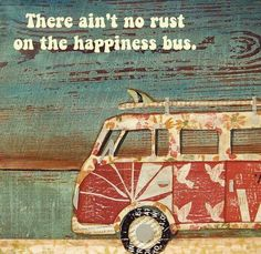 There ain't no rust on the happiness bus. VW