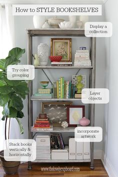 How to Style a Bookshelf - Displaying collections, grouping by color, layering, artwork, and more.