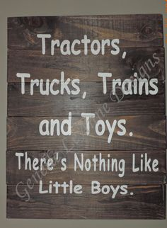 "Boys room sign ""Tractors,Trucks,Trains and Toys. There's Nothing Like Little Boys."" on Etsy, $40.00"