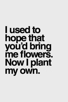 I don't need your flowers! Keep em!