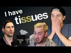 I Have Tissues (ft. Tyler Carter & Michael Bohn) -- This is SO hilarious!!