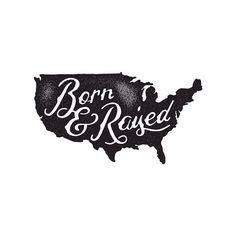 Born & Raised design could be used on states, as well. Typography Quotes, Typography Letters, Graphic Design Typography, Lettering Design, Hand Lettering, Logo Design, Hand Drawn Type, Vintage Hipster, Word Art