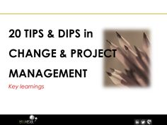 20 Tips on Project and Change Management