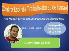 Centro Espírita Trabalhadores de Ismael Convida para a sua Palestra Pública - Belford Roxo - RJ - http://www.agendaespiritabrasil.com.br/2016/05/07/centro-espirita-trabalhadores-de-ismael-convida-para-sua-palestra-publica-belford-roxo-rj/