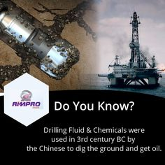 An interesting fact is that #DrillingFluid and #Chemicals were used as early as 3rd century BC by the Chinese to dig the ground and get oil. Interestingly, miners in US run cattle through watered field to create mud which was used to drill and therefore, oil drilling fluid came to be known as drilling mud