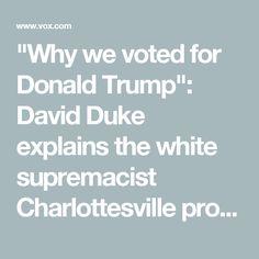 """Why we voted for Donald Trump"": David Duke explains the white supremacist Charlottesville protests - Vox"