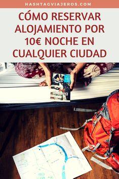 Cómo reservar alojamiento por 10€ noche en cualquier ciudad | Hashtag #Viajeros