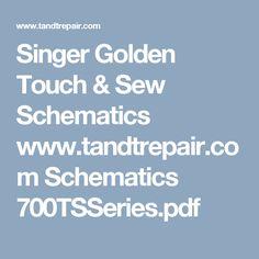 Singer Golden Touch & Sew Schematics  www.tandtrepair.com Schematics 700TSSeries.pdf