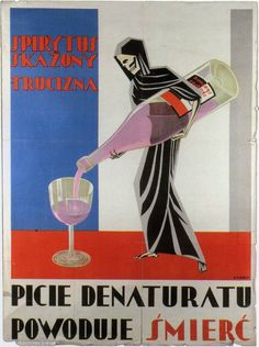 """plakat, XX-lecie, międzywojnie, propaganda """"Drinking methylated spirit is leading to the death"""" - Polish placard from the interwar period Momento Mori, Alcohol Aesthetic, Polish Posters, Old Advertisements, Retro Advertising, Political Art, Quote Posters, Space Posters, Vintage Ads"""