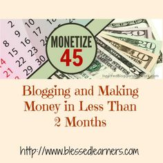 Monetize45: Blogging and Making Money will help bloggers in any stage to set reasonable goals and reach them in less than two months!
