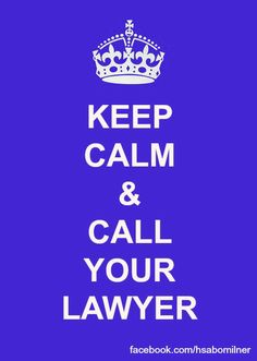 Keep Calm & Call Your Lawyer