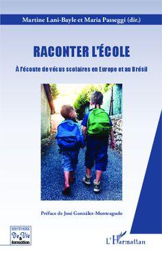 Raconter l'école - À l'écoute de vécus scolaires en Europe et au Brésil