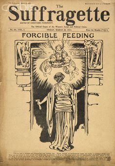 Forcible Feeding Cover of The Suffragette - 42-18592188 - Rights Managed - Stock Photo - Corbis. An illustration depicting force feeding as torture, published in The Suffragette magazine, March 28, 1913. The magazine was edited by Christabel Pankhurst and published by the Women's Social and Political Union in England. Fahrenheit 451 Bookstores Books for Progressive readers & Revolutionary Minds on Amazon at fah451books.com or E-Bay at fah451bks.com