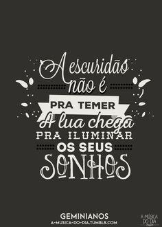 """""""A escuridão não e pra temer a lua chega pra iluminar os seus sonhos"""""""